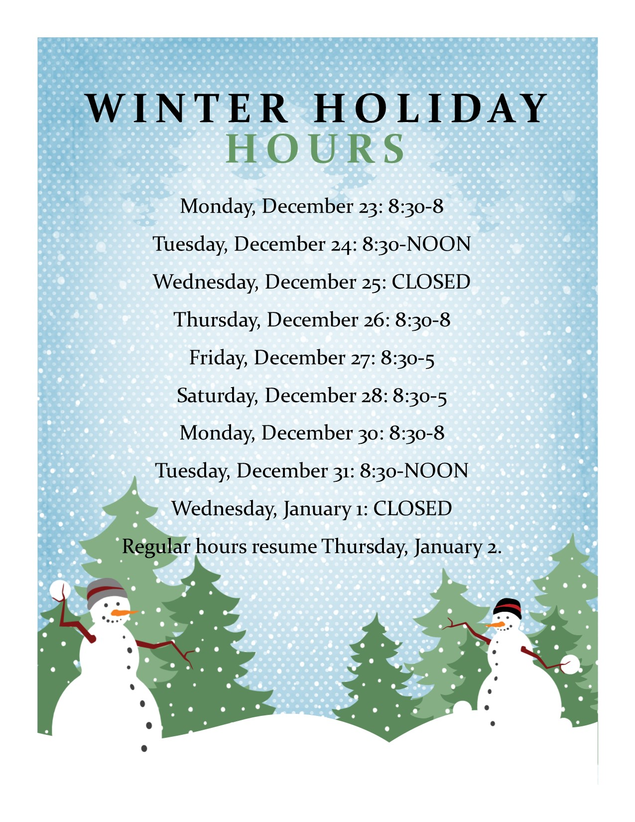 Both the Main Library and the F.N. Manross Memorial Library will observe the following holiday hours:  Tuesday, December 24: close at noon; Wednesday, December 25: closed all day; Thursday, December 26 through Monday, December 30: open normal hours;  Tuesday, December 31: close at noon; Wednesday, January 1: closed all day; Thursday, January 2: back to normal hours